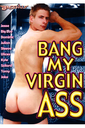 Bang My Virgin Ass